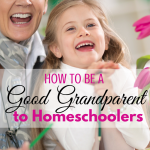 How to be a good grandparent to homeschoolers via paradisepraises.com
