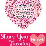 Encouragement and grace found at Share Your Heart Tuesday ParadisePraises.com