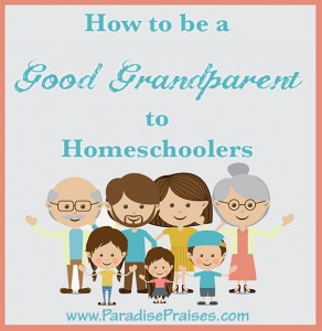 Want to know what homeschoolers appreciate in grandparents? www.Paradisepraises.com