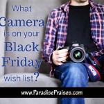 Black Friday Camera www.ParadisePraises.com