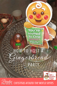 how to host a gingerbread party paradisepraises.com