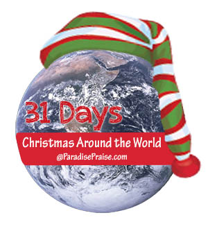 31 Days of Christmas Around the World www.ParadisePraises.com