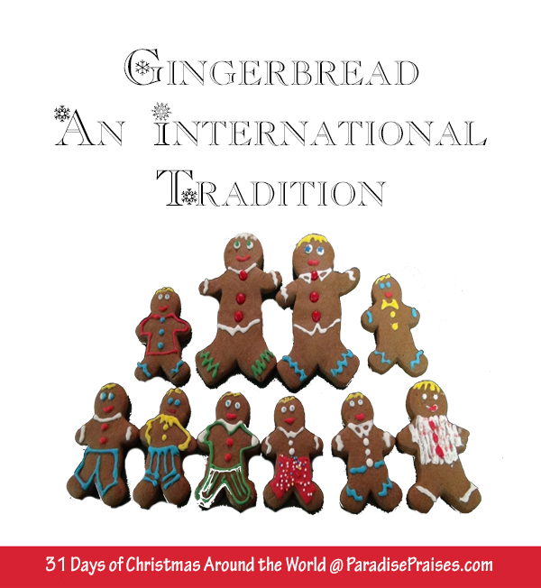 All Things Gingerbread, Christmas Around the World @ ParadisePraises.com