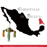 #Christmas in #Mexico, Christmas Around the World @ParadisePraises.com #geography, #homeschool, #traditions, #holidays, #Spanish, #español
