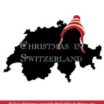 Christmas in Switzerland @ ParadisePraises.com Christmas Around the World