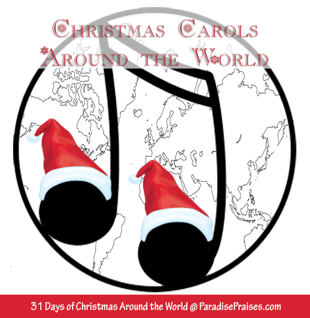 Christmas Carol History, Christmas Around the World series @ ParadisePraises.com #Christmas, #traditions #holiday #carols #hymns #music #ChristmasMusic