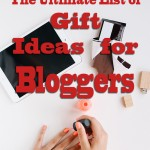 Ultimate List of Gift Ideas for Bloggers @ParadisePraises.com