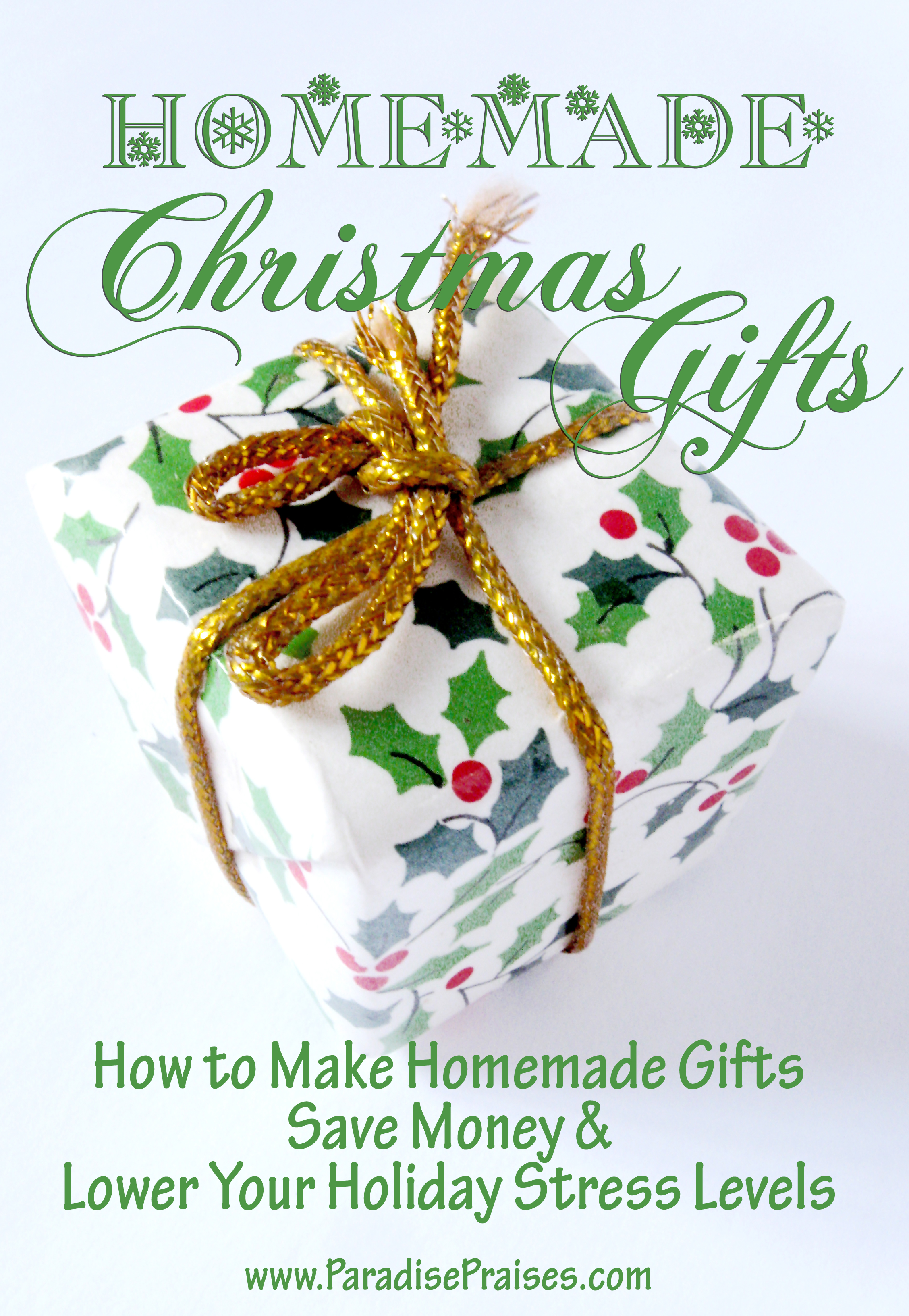 Homemade Christmas Gifts, How to Make Homemade Christmas Gifts, Save Money and Lower your holiday stress levels.