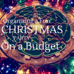 Organizing a Fun Christmas Party on a Budget ParadisePraises.com , home, homeschool, family
