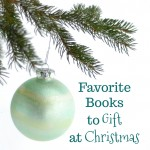 Favorite Books to Gift at Christmas, Paradise Praises.com