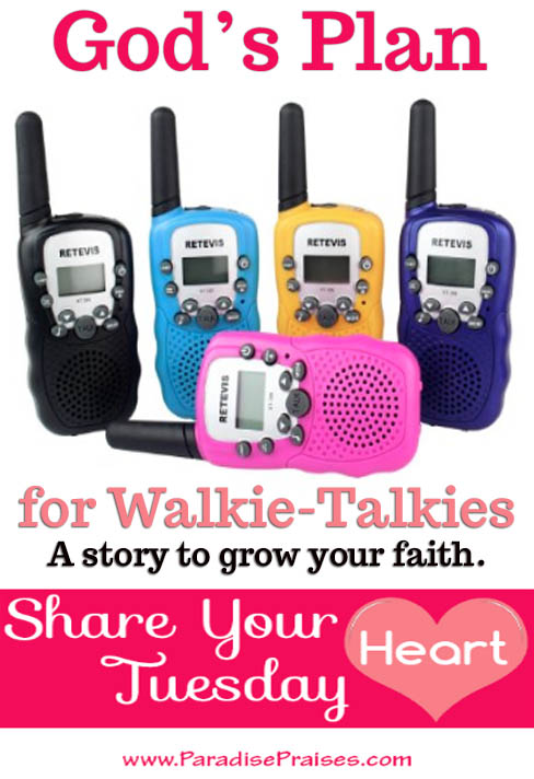 God plan for walkie talkies: A Christmas Story to Grow Your Faith @ParadisePraises.com