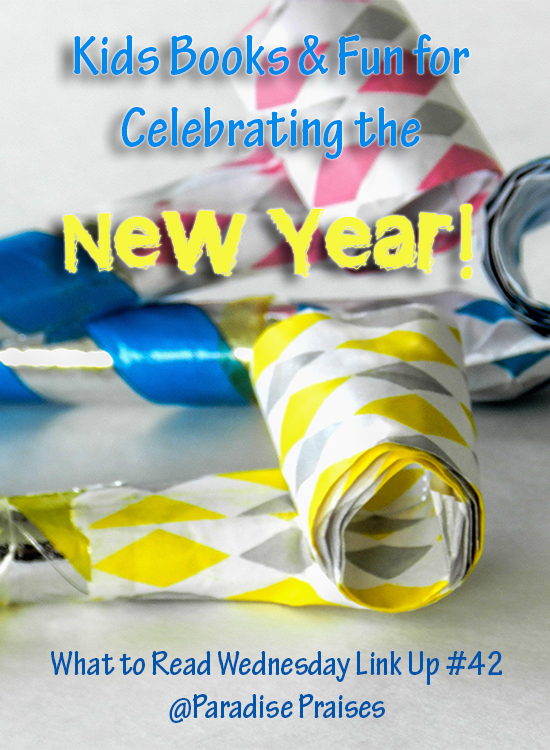 Kids Books & Activities for New Years (link up) @ParadisePraises