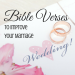 Bible Verses to improve your marriage via ParadisePraises.com