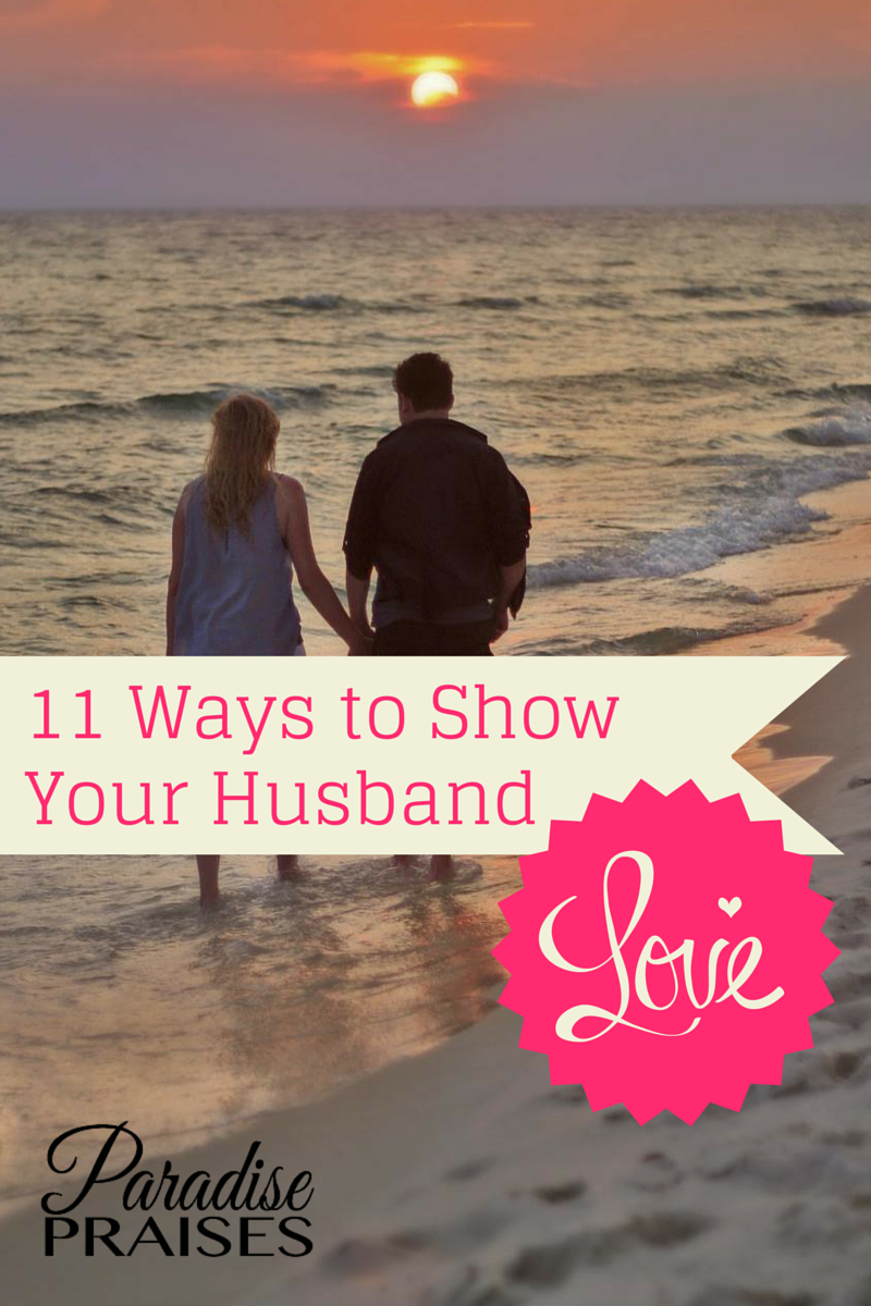 11 Ways to Show Your Husband Love