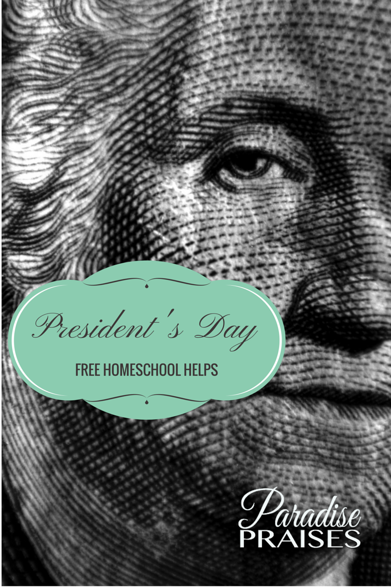 President's Day Free Homeschool Helps at ParadisePraises.com