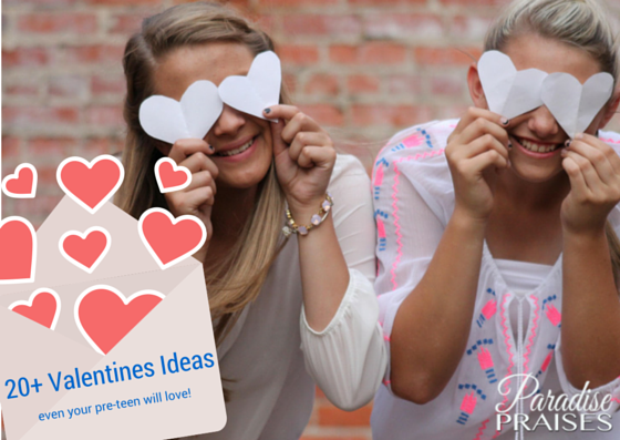 20+ Valentines Ideas even your pre-teen will love via ParadisePraises.com