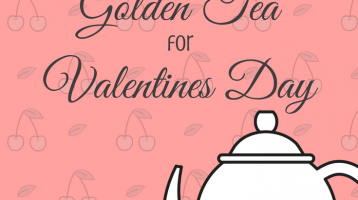 How to Host a Happy Valentines Day Golden Tea