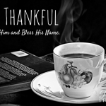 Be Thankful, Share Your Heart , Encouragement from ParadisePraises.com
