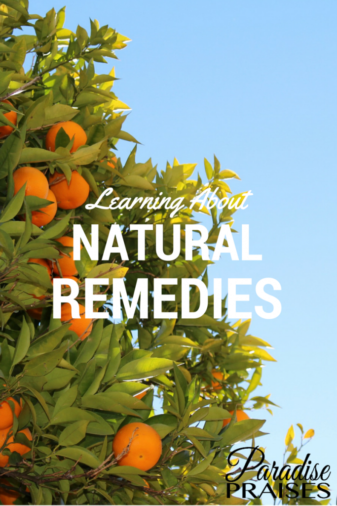 Learning about natural remedies for the family at ParadisePraises.com
