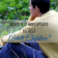 When is it Appropriate to Help Adult Children? via ParadisePraises.com