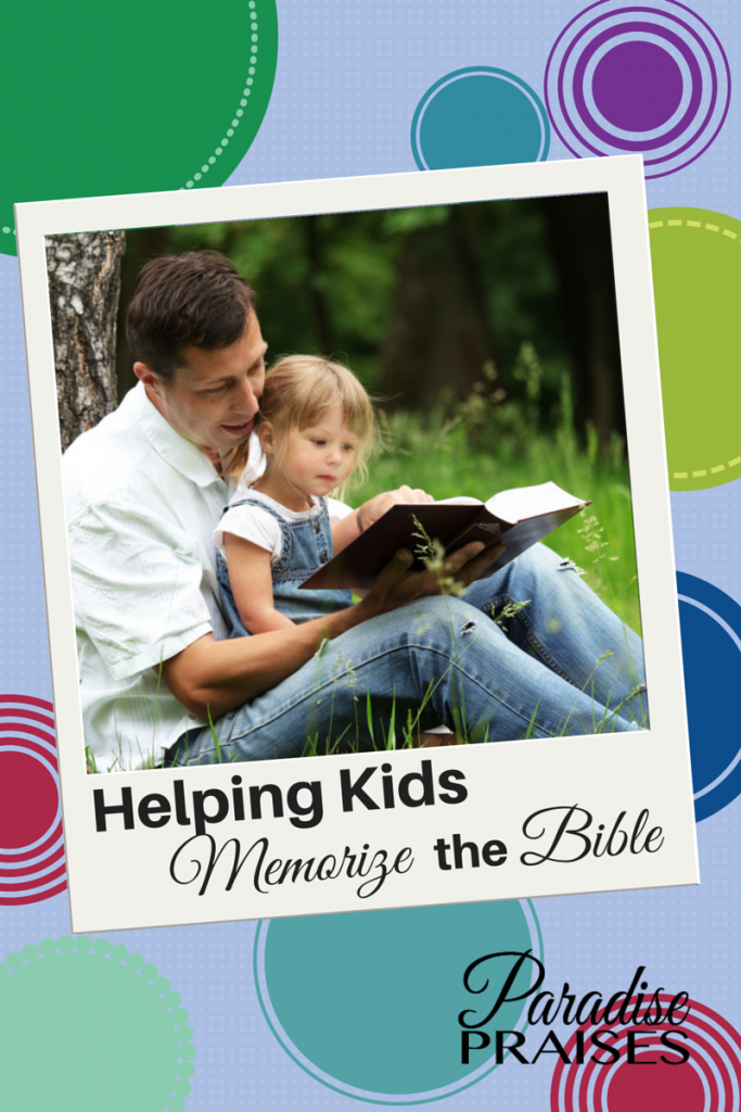 Helping Kids Memorize the Bible via ParadisePraises.com