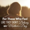 For those women that feel like they don't belong on Mother's Day, there is hope and there is help. Motherhood encouragement from ParadisePraises.com