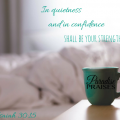 In quietness and in confidence, encouragement from ParadisePraises.com