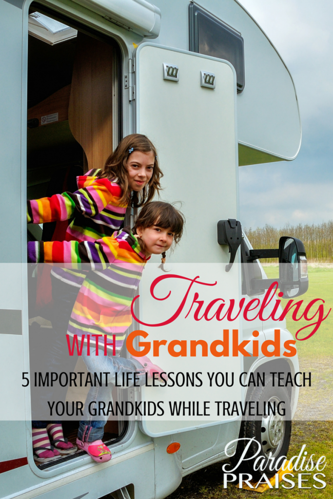 Traveling with grandparents: 5 Important life lessons you can teach your Grandkids while traveling via paradisepraises.com