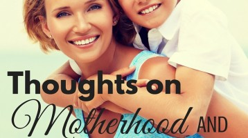 Motherhood and Contentment Thoughts