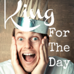 Make Dad King for the Day, Father's Day Ideas @ ParadisePraises.com
