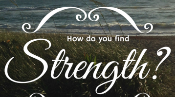 How Do You Find Strength?