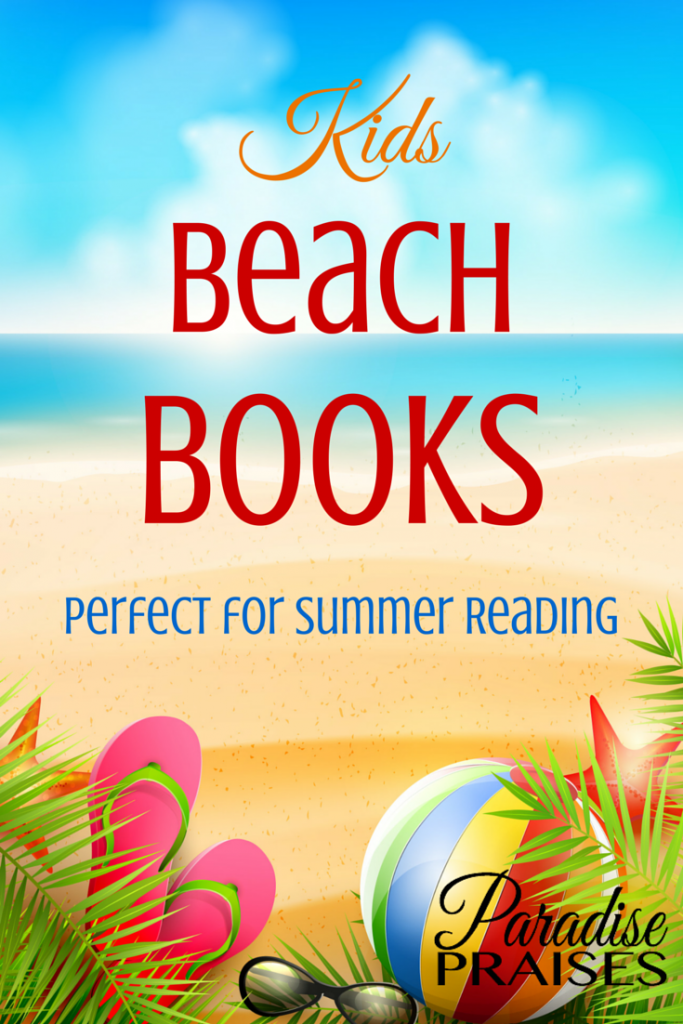 Kids beach books for a fun summer of reading from ParadisePraises.com