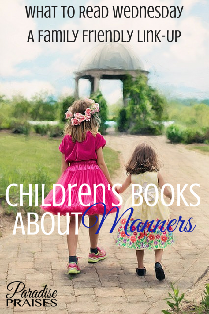 Children's books all about manners. Teach your children to behave at home and in public. ParadisePraises.com