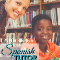 Tips for Hiring a Spanish Tutor via ParadisePraises.com