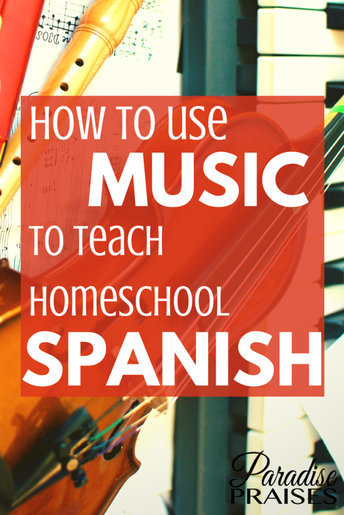 5 Ways to Use Music to Teach Spanish in Your Homeschool or Co-op via Paradise Praises.com