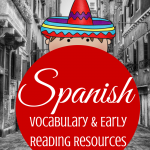 Spanish vocabulary and early reading resources via ParadisePraises.com