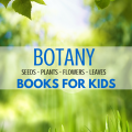 Botany Books for Kids via paradisepraises.com