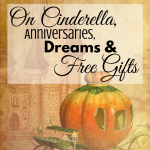 Cinderella, anniversaries, dreams and free gifts at ParadisePraises.com