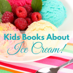 Kids Books About Ice Cream via Paradise Praises