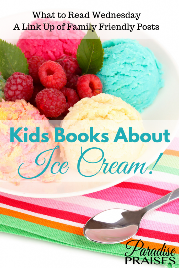 Ice Cream Books for Kids via Paradise Praises