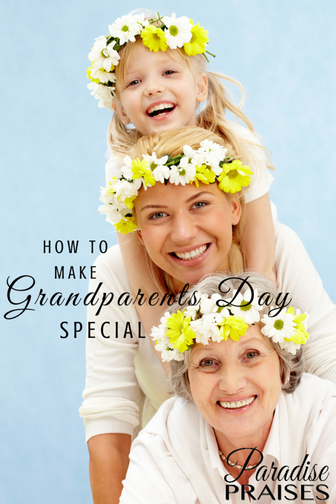 How to Make Grandparent's Day Special via paradisepraises.com