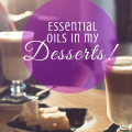 Essential Oil Desserts - recipes for 10 incredible desserts just got heallthier! paradisepraises.com