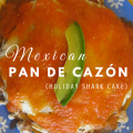 Mexican Pan de Cazón Holiday recipe via ParadisePraises.com