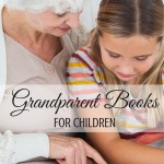 Children's books all about grandparents and the special role they play in a family. Also includes a family friendly link-up. ParadisePraises.com