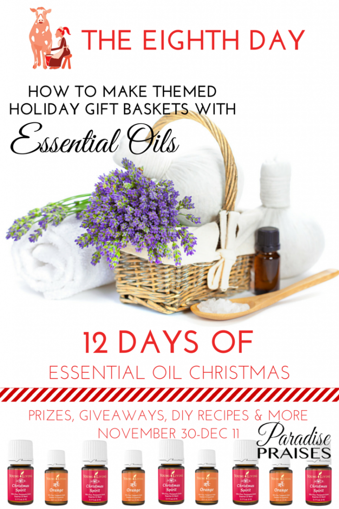 Holiday Gift Basket Ideas with DIY and essential oil components via ParadisePraises.com