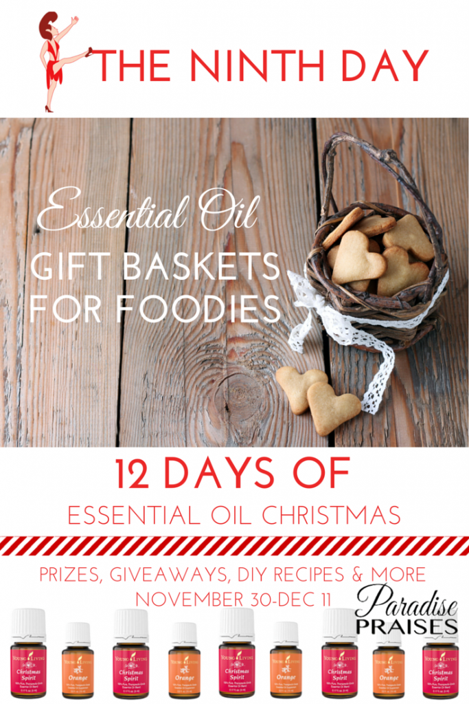 Essential Oil Gift Baskets for Foodies via ParadisePraises.com