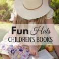 Hats are fun to wear, they keep you warm, and are must haves for every dress up playtime. Have fun reading these hat themed children's books with your children. What to Read Wednesday family friendly link-up. ParadisePraises.com