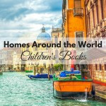 Homes Around the World and all about their architecture. Wonderful children's books that teach all about the variety of homes around the world. Also includes What to Read Wednesday, a family friendly link up.