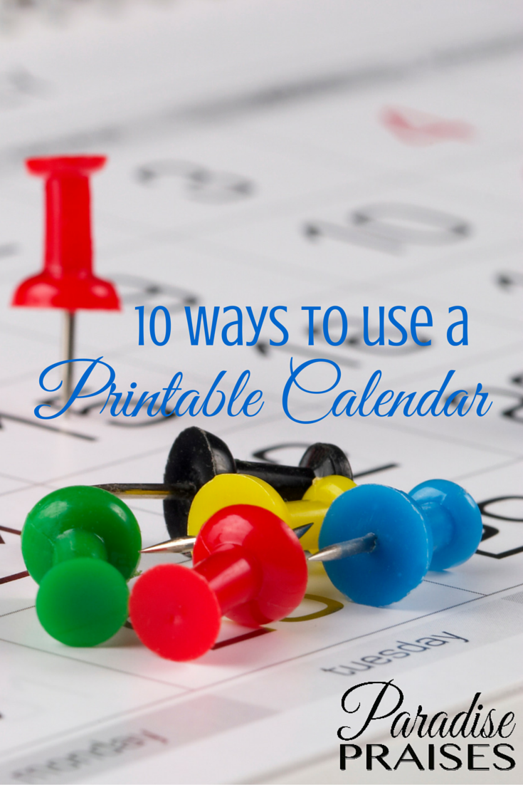 10 Ways to use a Printable Calendar in your Homeschool via ParadisePraises.com