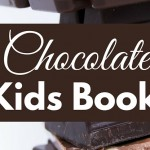 Add these fun chocolate kids books to your read aloud book list.